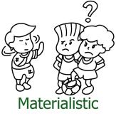 Materialistic
